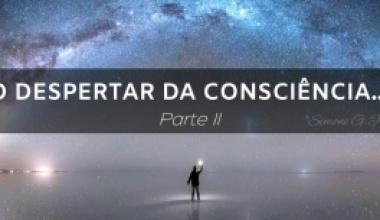 O Despertar da Consciência - A viagem aos questionamentos