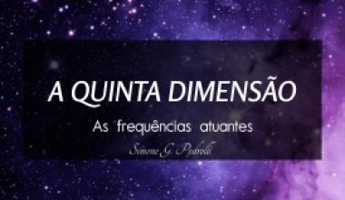 Quinta Dimensão - as frequências atuantes